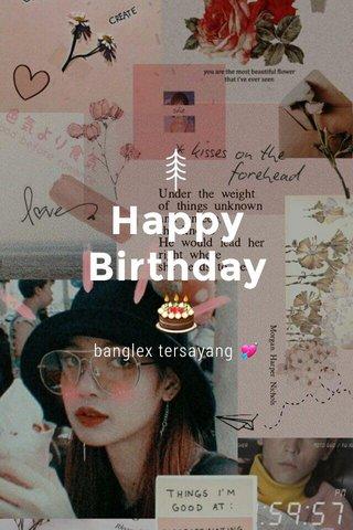 Happy Birthday 🎂 banglex tersayang 💘