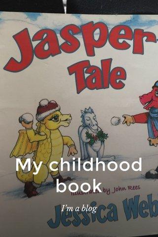 My childhood book I'm a blog