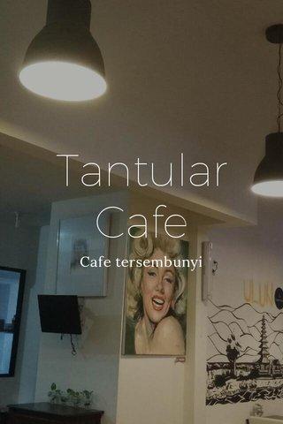 Tantular Cafe Cafe tersembunyi