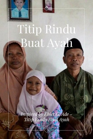 Titip Rindu Buat Ayah Inspired by Ebiet G. Ade - Titip Rindu Buat Ayah