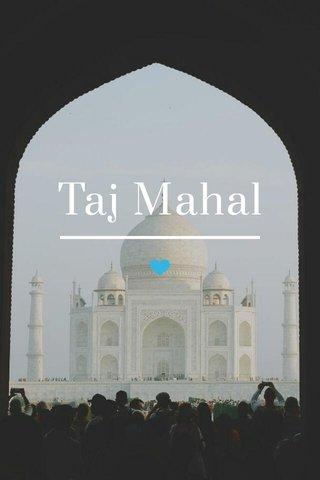 Taj Mahal 💙