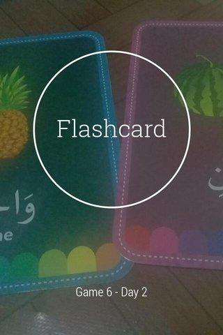 Flashcard Game 6 - Day 2