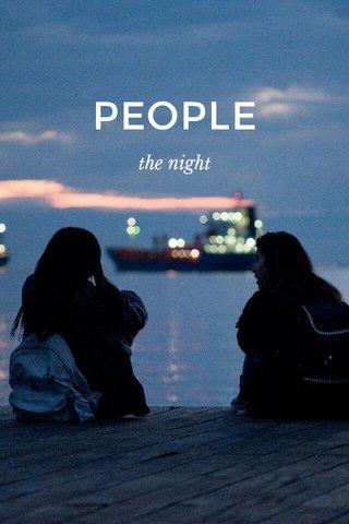 PEOPLE the night
