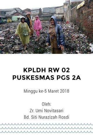 KPLDH RW 02 PUSKESMAS PGS 2A