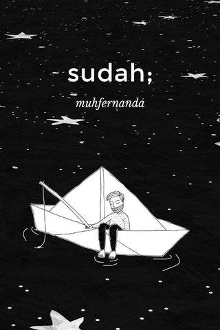 sudah; muhfernanda