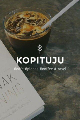 KOPITUJU #cafe #places #coffee #travel