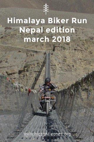 Himalaya Biker Run Nepal edition march 2018 www.hicsuntleones.org