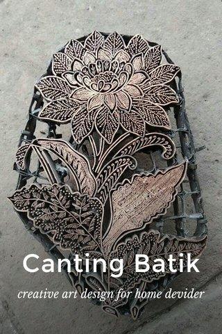 Canting Batik creative art design for home devider