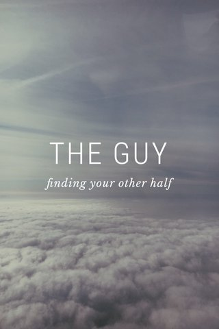THE GUY finding your other half
