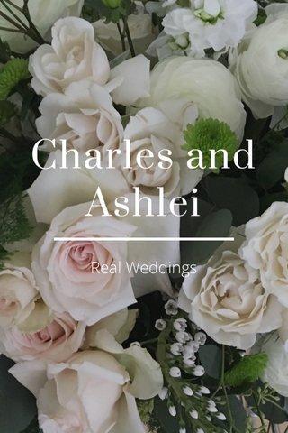 Charles and Ashlei Real Weddings