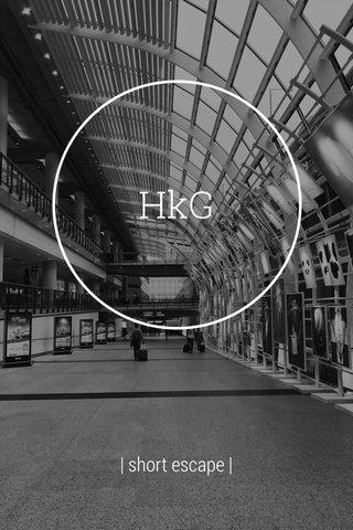 HkG | short escape |