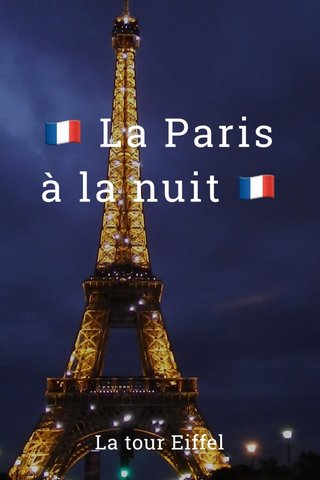 🇫🇷 La Paris à la nuit 🇫🇷 La tour Eiffel