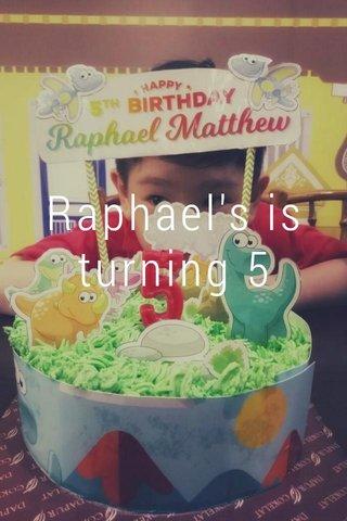 Raphael's is turning 5