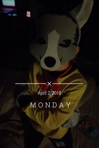 MONDAY April 2, 2018