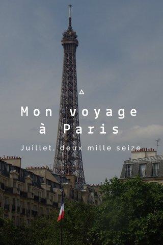 Mon voyage à Paris Juillet, deux mille seize
