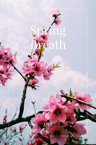 Spring Breath DVS