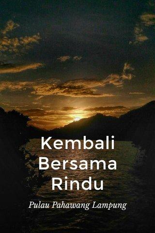 Kembali Bersama Rindu Pulau Pahawang Lampung