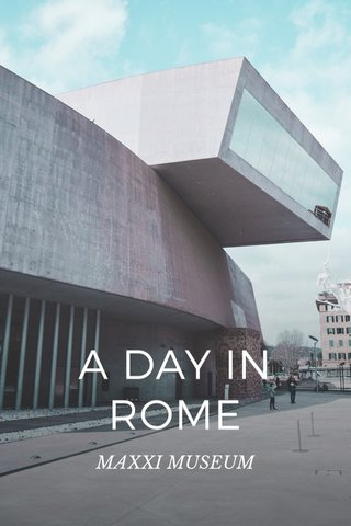 A DAY IN ROME MAXXI MUSEUM