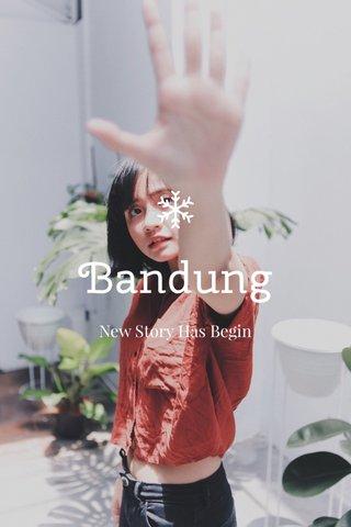 Bandung New Story Has Begin