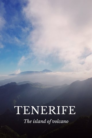 TENERIFE The island of volcano