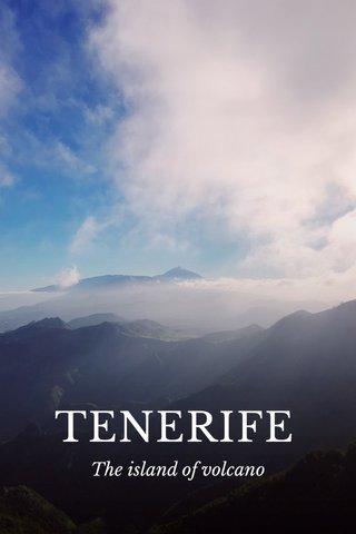 TENERIFE The island of volcano