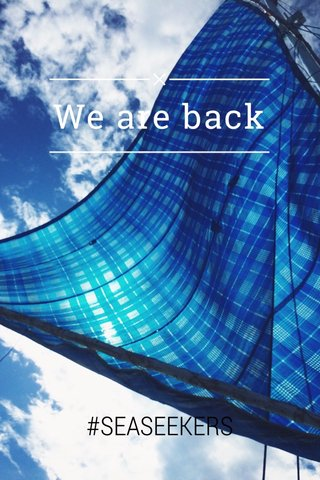 We are back #SEASEEKERS