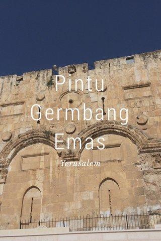 Pintu Germbang Emas Yerusalem