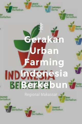 Gerakan Urban Farming Indonesia Berkebun Regional Makassar