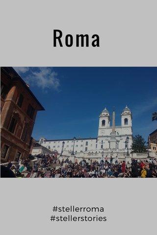 Roma #stellerroma #stellerstories