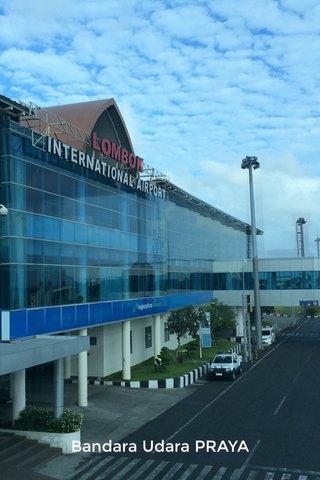 Bandara Udara PRAYA