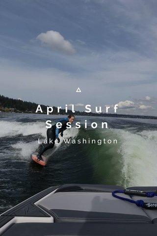 April Surf Session Lake Washington
