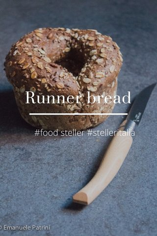 Runner bread #food steller #stelleritalia
