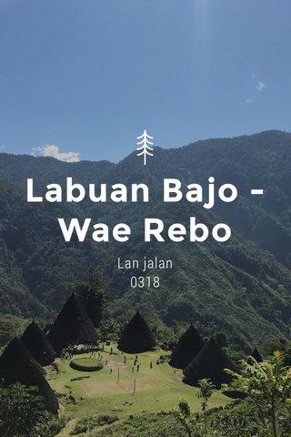 Labuan Bajo - Wae Rebo Lan jalan 0318