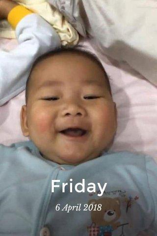 Friday 6 April 2018