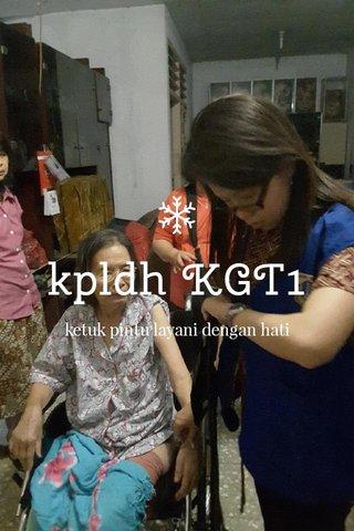 kpldh KGT1 ketuk pintu layani dengan hati
