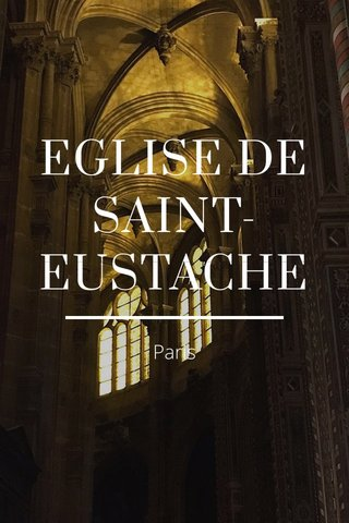 EGLISE DE SAINT-EUSTACHE Paris