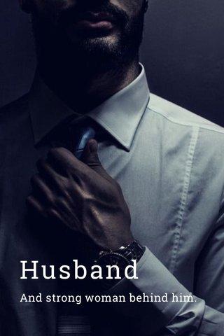 Husband And strong woman behind him.