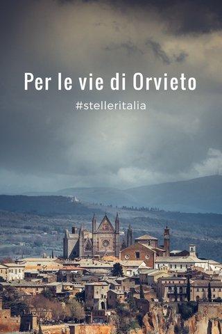 Per le vie di Orvieto #stelleritalia