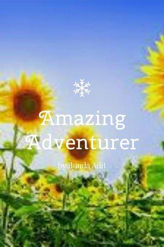 Amazing Adventurer by Bunda Adit