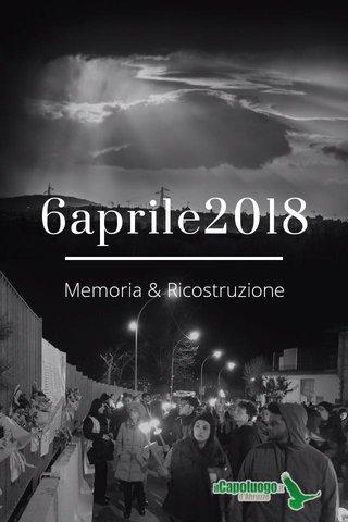 6aprile2018 Memoria & Ricostruzione