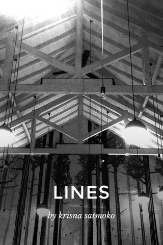 LINES by krisna satmoko