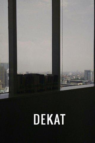 DEKAT