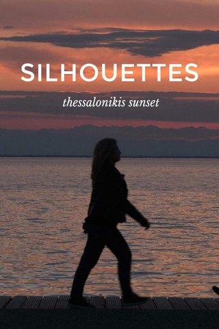 SILHOUETTES thessalonikis sunset