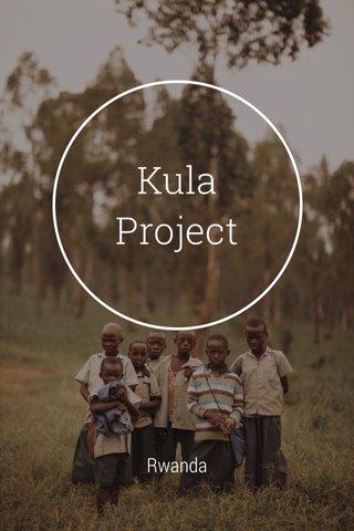 Kula Project Rwanda