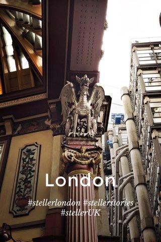 London #stellerlondon #stellerstories #stellerUK