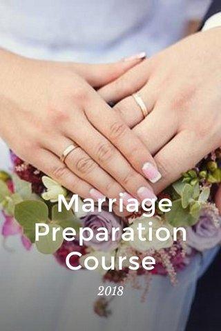 Marriage Preparation Course 2018