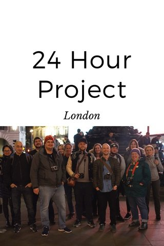 24 Hour Project London