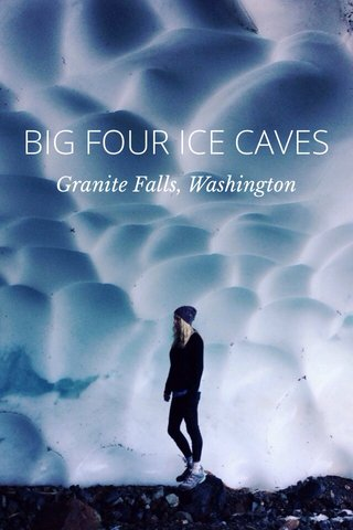 BIG FOUR ICE CAVES Granite Falls, Washington