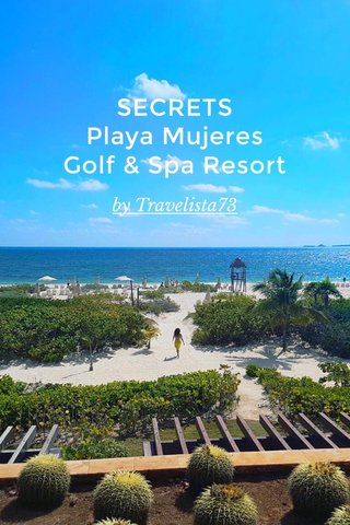SECRETS Playa Mujeres Golf & Spa Resort by Travelista73