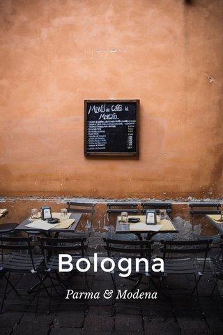 Bologna Parma & Modena